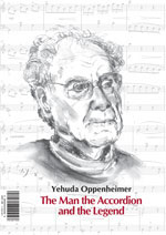 Yehuda Oppenheimer, The Man, the Accordion and the Legend